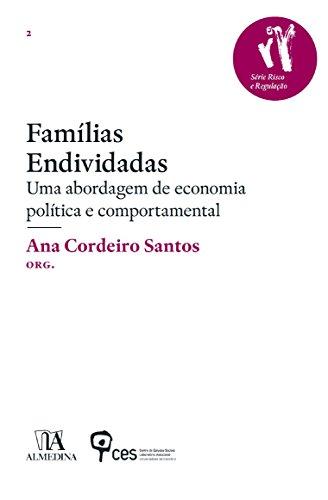 Famílias Endividadas: Uma Abordagem de Economia Política e Comportamental, livro de Ana Cordeiro Santos