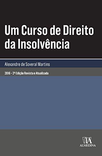Curso de Direito da Insolvência, Um, livro de Alexandre Soveral Martins
