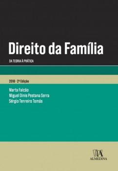 Direito da Família - Da teoria á prática - 2ª edição, livro de Marta Falcão, Miguel Dinis Pestana Serra, Sergio Tenreiro Tomás