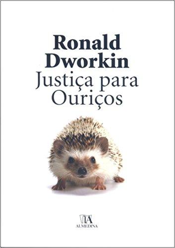 Justiça Para Ouriços - Brochura, livro de Ronald Dworkin