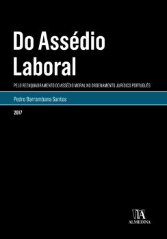 Do Assédio Laboral - Pelo Reenquadramento Dogmático do Assédio Moral, livro de Pedro Barrambana Santos