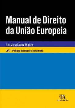 Manual de direito da União Européia - Após o Tratado de Lisboa - 2ª edição, livro de Ana Maria Guerra Martins