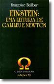 Einstein: Uma Leitura de Galileu e Newton, livro de Françoise Balibar