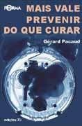 Mais Vale Prevenir do que Curar, livro de Gerard Pacaud
