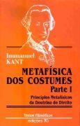 Metafísica dos Costumes. I Parte. Princípios Metafísicos da Doutrina do Direito, livro de Immanuel Kant