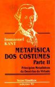 Metafisica dos Costumes Parte II - Princípios Metafisicos da Doutrina da Virtude, livro de Immanuel Kant