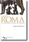 História de Roma - Da Fundação à Queda do Império, livro de Indro Montanelli