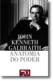 A Anatomia do Poder, livro de John Kenneth Galbraith