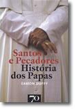Santos e Pecadores - História dos Papas, livro de Eamon Duffy