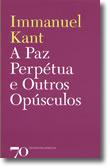 A Paz Perpétua e Outros Opúsculos, livro de Immanuel Kant
