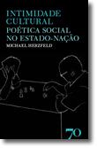 Intimidade Cultural - Poética Social no Estado-Nação, livro de Michael Herzfeld