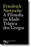 A Filosofia na Idade Trágica dos Gregos, livro de Friedrich Nietzsche