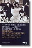 História do Anti-Semitismo, livro de Trond Berg Eriksen, Hakon Harket, Einhart Lorenz