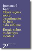 Observações Sobre o Sentimento do Belo e do Sublime - Ensaio sobre as Doenças Mentais, livro de Immanuel Kant