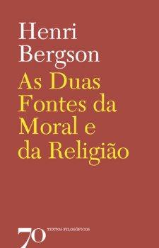As duas fontes da moral e da religião, livro de Henri Bergson