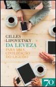 Da Leveza - Para uma Civilização do Ligeiro, livro de Gilles Lipovetsky