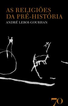 As Religiões da Pré-HIstória, livro de André Leroi-Gourcham
