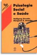 Psicologia Social E Saude, livro de Margaret S. Stroebe, Wolfgang E. M. Stroebe