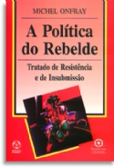 Politica Do Rebelde, A, livro de Michel Onfray