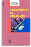 Mundializaçao Da Comunicaçao, A, livro de Armand Mattelart