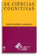 As Ciências Cognitivas, livro de Jean-Gabriel Ganascia