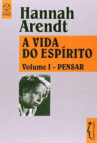 Vida Do Espirito I - Pensar, livro de Hannah Arendt