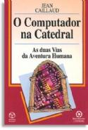 O Computador na Catedral, livro de Jean Caillaud