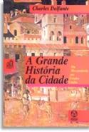 A Grande História da Cidade, livro de Charles Delfante