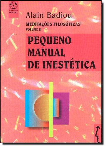 Pequeno Manual De Inestetica, livro de Alain Badiou