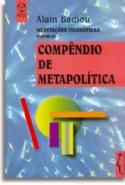 Compendio De Metapolitica, livro de Alain Badiou