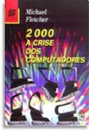 200 A Crise dos Computadores, livro de Michael Fletcher