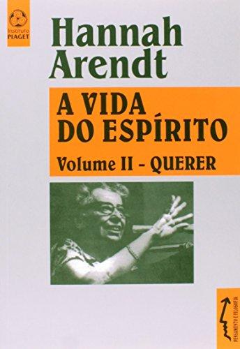 Vida Do Espirito Ii - Querer, livro de Hannah Arendt