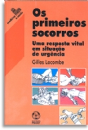 Os Primeiros Socorros - 2ª Edição, livro de Gilles Lacombe