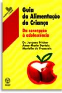 Guia Da Alimentaçao Da Criança, livro de Jacques Fricker, Anne-Marie Dartois, Marielle Du Fraysseix