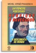 Henrique O Navegador Um Principe Portugues, livro de Michel Verge Franceshi
