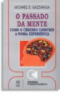 Passado Da Mente, O, livro de Michael S. Gazzaniga