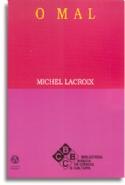 O Mal, livro de Michel Lacroix