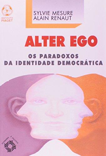 Alter Ego, livro de Sylvie Mesure, Alain Renaut