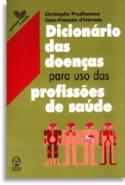 Dicionário das Doenças para uso dos Profissionais de Saúde, livro de Jean-François D Ivernois, Christophe Prudhomme