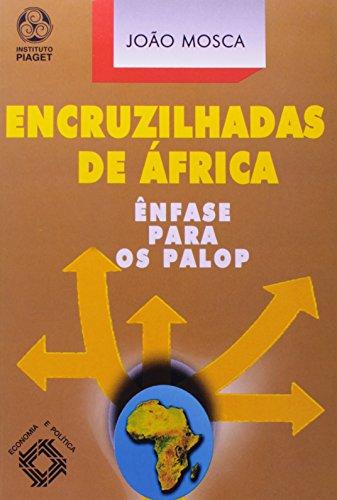 Encruzilhadas De Africa, livro de João Mosca