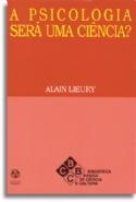 A Psicologia será uma Ciência?, livro de Alain Lieury