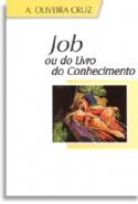 Job ou o Livro do Conhecimento, livro de Antonio Oliveira Cruz