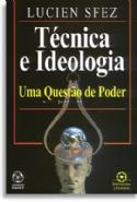 Tecnica E Ideologia, livro de Lucien Sfez