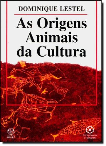 As Origens Animais da Cultura, livro de Dominique Lestel