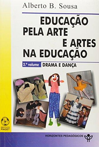 Educaçao Pela Arte E Artes Na Educaçao - Vol. Ii, livro de Alberto B. Sousa