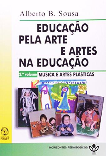 Educaçao Pela Arte E Artes Na Educaçao - Vol. Iii, livro de Alberto B. Sousa