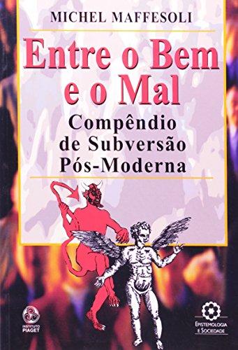 Entre O Bem E O Mal, livro de Michel Maffesoli