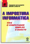 A Impostura Informática, livro de Bruno Lussato, François de Closets