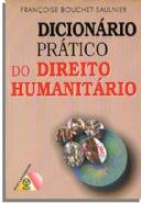 Dicionário Prático do Direito Humanitário, livro de Françoise Bouchet-Saulnier