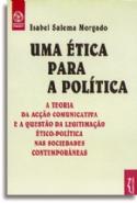 Etica Para A Politica, Uma, livro de Isabel Salema Morgado
